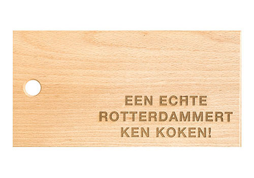 "Snijplank ""Een echte Rotterdammert ken koken"""